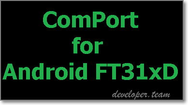 ComPort for Android FT31xD 1.4 for Delphi/C++ Builder XE6 - 10.3 Full Source